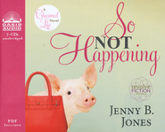 So Not Happening: Unabridged Audiobook on CD   -              By: Jenny B. Jones