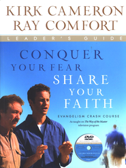Conquer Your Fear, Share Your Faith: An Evangelism Crash Course Leader's Guide, with DVD  -              By: Kirk Cameron, Ray Comfort