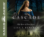 Cascade: A Novel--Unabridged Audiobook on CD   -              Narrated By: Pam Turlow                   By: Lisa T. Bergren