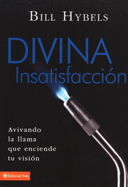 Divina Insatisfacción  (Holy Discontent)  -     By: Bill Hybels