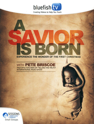 A Savior Is Born-DVD Curriculum Kit   -     By: Pete Briscoe