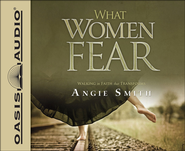 What Women Fear: Walking in Faith that Transforms Unabridged Audiobook on CD  -              By: Angie Smith