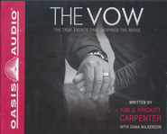 The Vow: The True Events That Inspired the Movie   -              By: Kim Carpenter, Krickett Carpenter, Dana Wilkerson