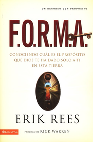 F.O.R.M.A. Conociendo Cual Es El Proposito SHAPE Finding and Fulfilling Your Purpose Spanish  -     By: Erik Rees