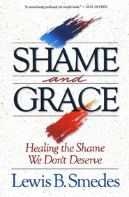 Shame and Grace   -     By: Lewis B. Smedes