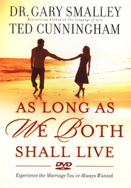 As Long as We Both Shall Live DVD: Experiencing the Marriage You've Always Wanted  -     By: Dr. Gary Smalley, Ted Cunningham