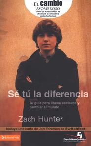 S&#233 T&#250 La Diferencia (Be the Change)                                                          -     By: Zach Hunter