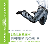 Unleash!: Breaking Free from Normalcy Unabridged Audiobook on CD  -              By: Perry Noble