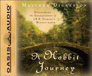 A Hobbit Journey: Discovering the Enchantment of J. R. R. Tolkien's Middle-Earth Unabridged Audiobook on CD  -              By: Matthew Dickerson