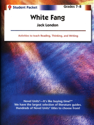 White Fang, Novel Units Student Packet, Grades 7-8   -     By: Jack London