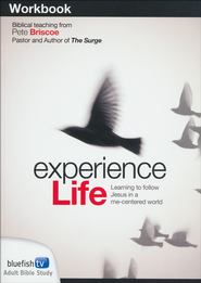 Experience Life Workbook  -              By: Pete Briscoe