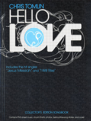 Hello Love (Damaged)   -              By: Chris Tomlin