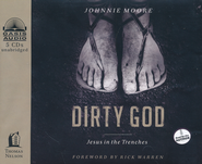 Dirty God: Jesus in the Trenches Unabridged Audiobook on CD  -              By: Johnnie Moore