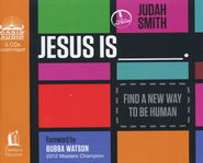 Jesus Is: Find a Way to Be Human Unabridged Audiobook on CD  -              By: Judah Smith