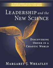 Leadership and the New Science: Discovering Order in a Chaotic World - IPS  -     By: Margaret Wheatley