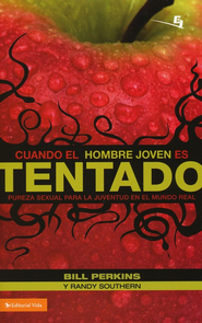 Cuando el Hombre Joven es Tentado  (When Young Men Are Tempted)  -              By: Bill Perkins, Randy Southern