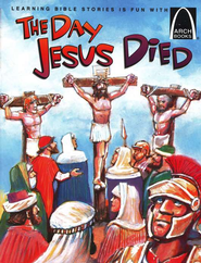 The Day Jesus Died, Easter Arch Books  -     By: Bryan Davis, Ron Gordon