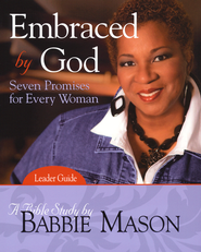 Embraced by God Bible Study Leader Guide: Seven Promises for Every Woman  -              By: Babbie Mason