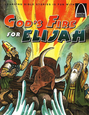 Arch Books Bible Stories: God's Fire for Elijah   -     By: Arch Books