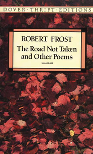 The Road Not Taken and Other Poems   -              By: Robert Frost