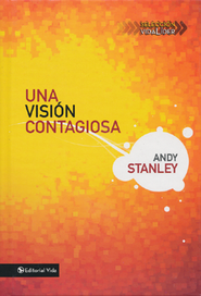 Una Visión Contagiosa  (Making Vision Stick)  -     By: Andy Stanley
