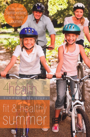 First Place 4 Health: Fit & Healthy Summer, 6-Week   Devotional Study  -              By: First Place 4 Health