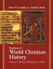 Readings in World Christian History Volume 1   Earliest Christianity to 1453  -     By: John W. Coakley, Andrea Sterk