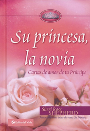 Su Princesa, la Novia  (His Princess Bride)  -     By: Sheri Rose Shepherd