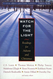 Watch for the Light: Readings for Advent and Christmas   -