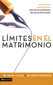 Límites para el Matrimonio  (Boundaries in Marriage)  -              By: Dr. Henry Cloud, Dr. John Townsend