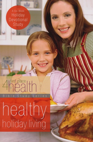 First Place 4 Health: Healthy Holiday Living, 6 Week   Devotional Study - Slightly Imperfect  -