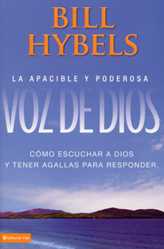 La Voz Apacible y Poderosa de Dios  (The Power of a Whisper)  -     By: Bill Hybels