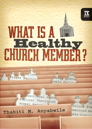 What Is a Healthy Church Member? - eBook  -     By: Thabiti M. Anyabwile