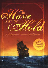To Have and to Hold: A Tale of Providence and  Perseverance in Colonial Jamestown  -     By: Mary Johnston