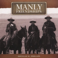Manly Friendships 2 Audio CD Set   -     By: Douglas W. Phillips