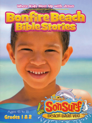 Bonfire Beach Bible Stories: Where Kids Meet Up with Jesus, Ages 6 to 8, Grades 1 & 2  -