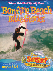 Bonfire Beach Bible Stories: Where Kids Meet Up with Jesus, Ages 10 to 12, Grades 5 & 6  -