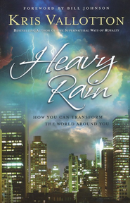 Heavy Rain: Renew the Church, Transform the World  -     By: Kris Vallotton