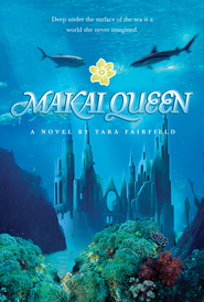 Makai Queen  -              By: Tara Fairfield