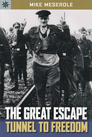 The Great Escape: Tunnel to Freedom  -     By: Mike Meserole