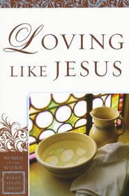 Loving Like Jesus  -     By: Sharon Steele