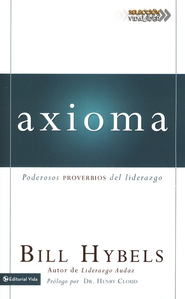 Axioma: Poderosos Proverbios del Liderazgo  (Axiom: Powerful Leadership Proverbs)  -     By: Bill Hybels