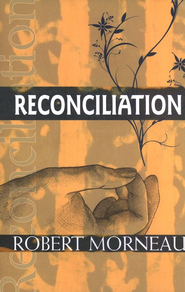 Reconciliation  -     By: Robert F. Morneau