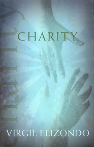 Charity  -     By: Virgil Elizondo