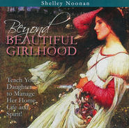 Beyond Beautiful Girlhood Audio CD   -     By: Shelley Noonan