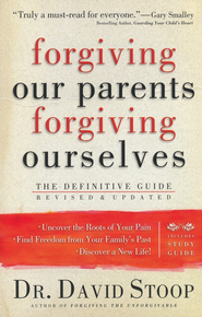 Forgiving Our Parents, Forgiving Ourselves--Revised and Updated Edition with Study Guide  -     By: David Stoop