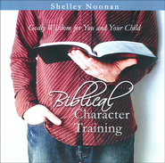 Biblical Character Training for You and Your Child CD   -     By: Shelley Noonan