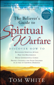 The Believer's Guide to Spiritual Warfare, Revised and Updated  -     By: Thomas B. White