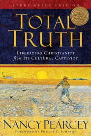 Total Truth: Liberating Christianity from Its Cultural Captivity - eBook  -     By: Nancy Pearcey