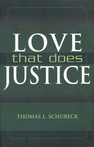 Love That Does Justice  -     By: Thomas L. Schubeck S.J.
